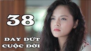 Day Dứt Cuộc Đời - Tập Cuối | Phim Tình Cảm Việt Nam Mới Hay Nhất 2018