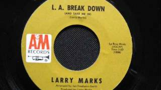 "Larry Marks - ""L.A. Break Down (And Take Me In)"" (1968)"