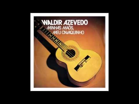 Waldir Azevedo 1976 Minhas Mãos Meu Cavaquinho LP COMPLETO