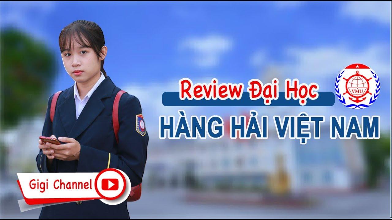 ĐẠI HỌC HÀNG HẢI VIỆT NAM – REVIEW 2020 | ThoiSinhVien | Gigi Channel
