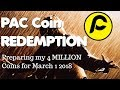 PAC Coin Redemption | Preparing my 4 MILLION Coins