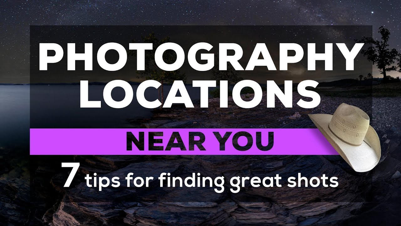 Photography Locations Near You - 7 tips for finding great shots