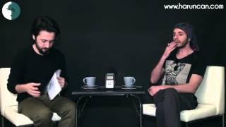 Harun can röportajı - bölüm 3