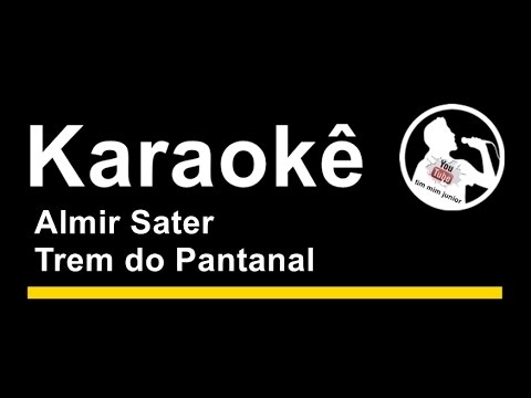 Almir Sater Trem do Pantanal Karaoke