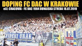 Doping kibiców FC DAC 1904 w Krakowie 18.07.2019