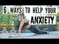 6 WAYS TO COPE WITH ANXIETY