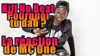 vuclip Kiff No Beat - Pourquoi tu Dab  [La réaction de MC One]