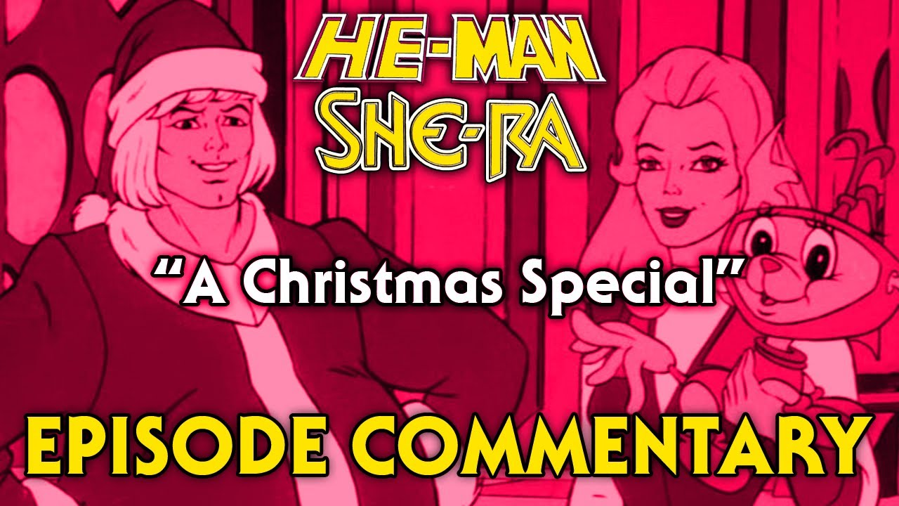He Man & She-Ra - A Christmas Special - COMMENTARY - YouTube