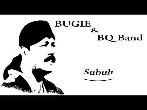 Musik Religi Bugie & BQ Band - Subuh