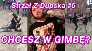 CHCESZ W GIMBĘ? - Strzał Z Dupska #5