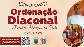 ORDENAÇÃO DIACONAL DE RONALDO MARQUES DA COSTA | 29.06.2020