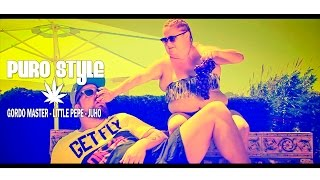"GORDO MASTER ""PURO STYLE"" feat. LITTLE PEPE & JUHO  Videoclip oficial"