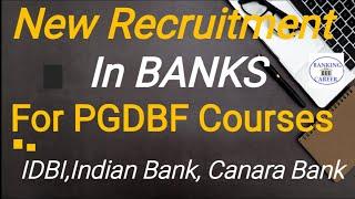 About Banks Recruitment For  PGDBF Courses, IDBI (AM),INDIAN BANK,CANARA BANK, 2020-21, BOM, BOB