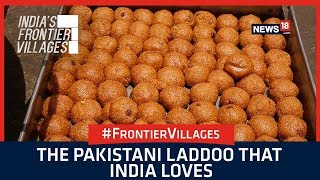 India's Frontier Villages: The Pakistani Laddoo that India Loves | Documentary Film