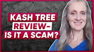 Kash Tree Review - Is Kashtree.com A Scam?