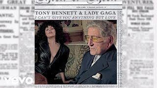 Tony Bennett, Lady Gaga - I Can't Give You Anything But Love (Audio)