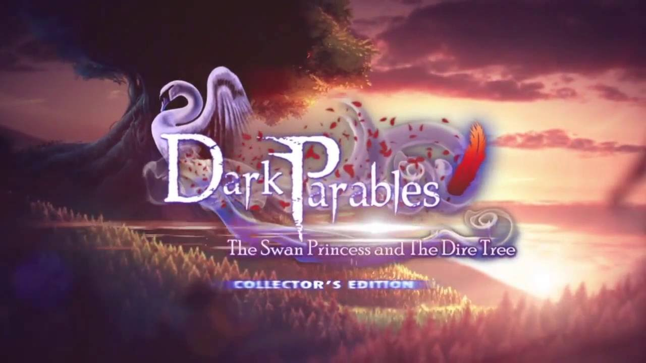 dark parables 11 the swan princess and the dire tree