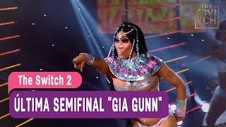 """The Switch 2 - Última semifinal """"Gia Gunn"""" - Mejores Momentos / Capítulo 31"""