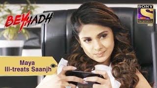 Your Favorite Character   Maya Ill-treats Saanjh   Beyhadh