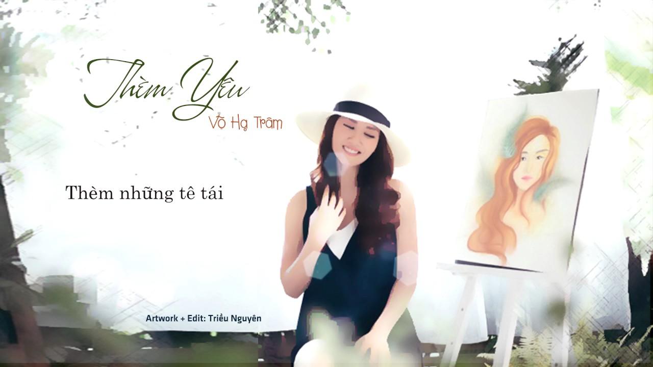 「Lyrics」Thèm Yêu  ‣ Võ Hạ Trâm