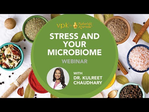 Stress and Your Microbiome Webinar featuring Dr. Kulreet Chaudhary -- vpk by Maharishi Ayurveda