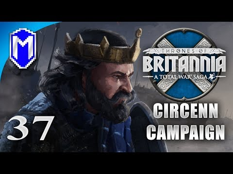 Into The Breach - Circenn - Let's Play Total War Saga Thrones of Britannia Gameplay Ep 37