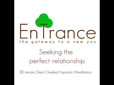(30') Relationships - Seeking the perfect partnership - Guided Self Help Hypnosis/Meditation.