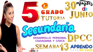 APRENDO EN CASA SECUNDARIA 5 HOY MARTES 30 DE JUNIO DPCC DESARROLLO PERSONAL SEMANA 13 QUINTO GRADO