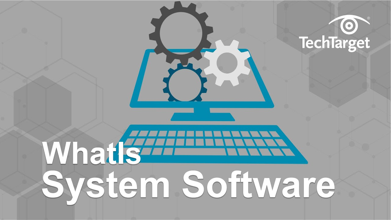 What is System Software? – Definition from WhatIs.Com