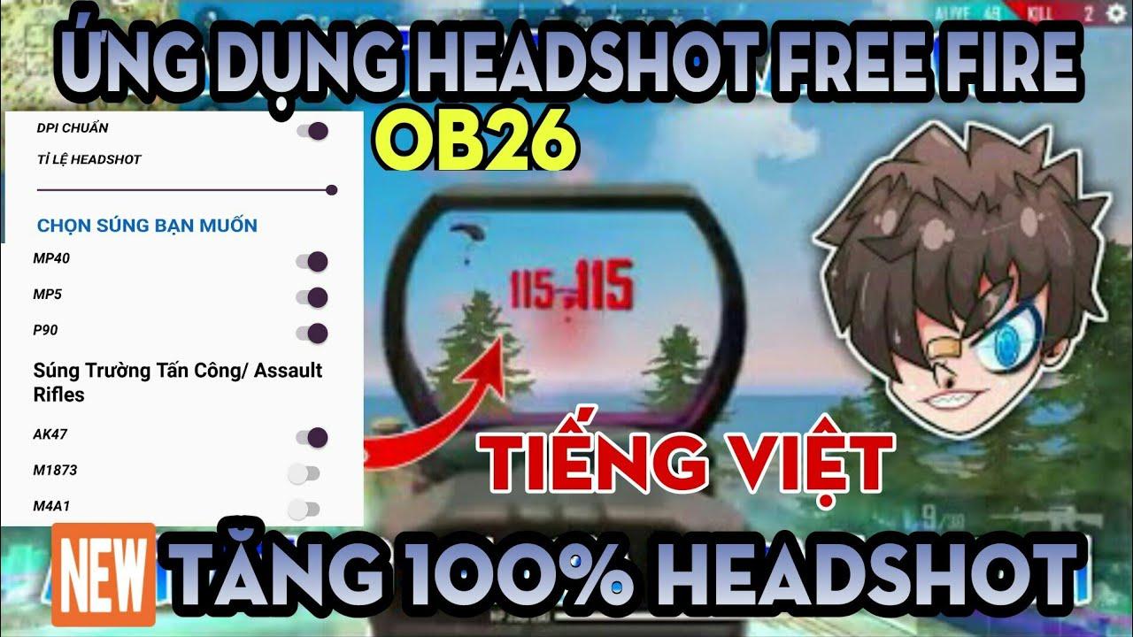 [ Free Fire ] OB26 Ứng Dụng Hỗ trợ Kéo Tâm Auto headshot 100% Cho Điện Thoại Như Rouk , Broken,.. | Tổng hợp các thông tin về hack free fire headshot ob26 đầy đủ nhất
