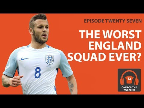 THE WORST ENGLAND SQUAD IN WORLD CUP HISTORY   ONE FOR THE WEEKEND PODCAST