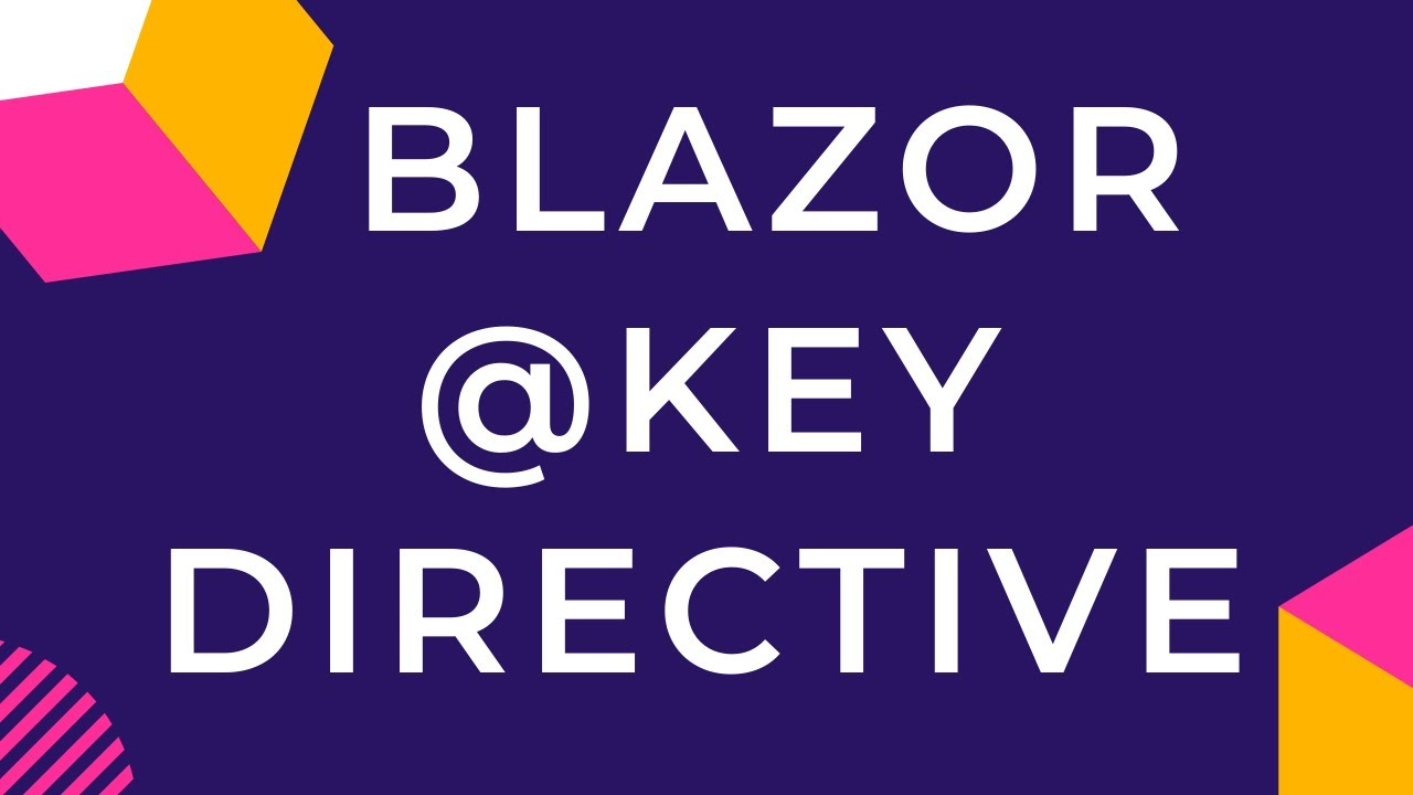 Blazor @Key Directive