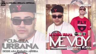 La Cumbia Urbana - Me Voy (audio) Producido por Rulits TMB