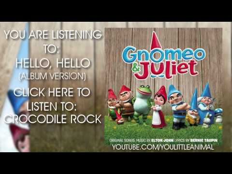 Elton John - Hello, Hello (Full Song HQ) (Gnomeo & Juliet Soundtrack)
