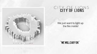 City of Lions - We Will Cary On Official lyrics