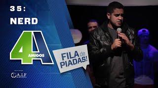 NERD - FILA DE PIADAS - #35