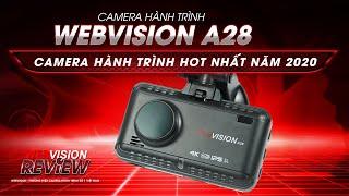 KHOE những tính năng nổi bật của Webvision A28   Camera hành trình đáng mua nhất năm 2020