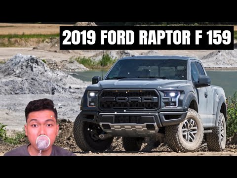 THE NEW 2019 FORD RAPTOR F 159