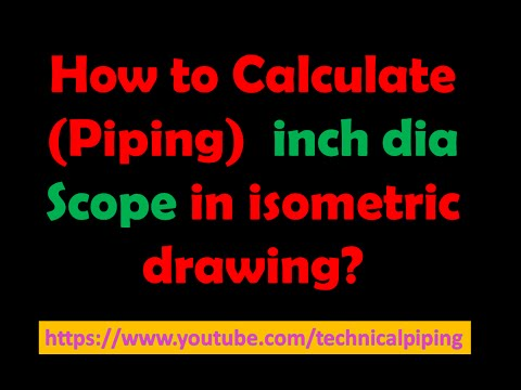 Piping_Find the Scope of Inch dia in Isometric drawing