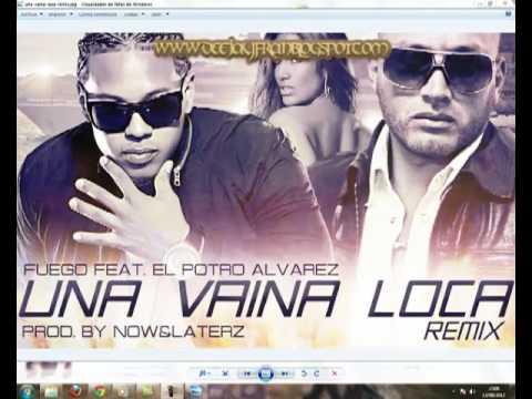 Una Vaina Loca- Fuego Feat El Potro Alvarez (Canción Oficial Verano 2012)