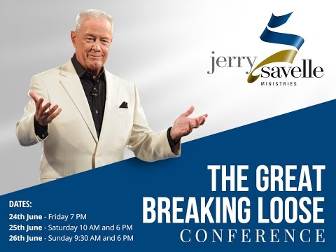 Br Jerry Savelle - The Great Breaking Loose Conference Saturday AM