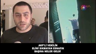 AKP'Lİ VEKİLİN ELİNİ SIKMAYAN ESNAFIN BAŞINA NELER GELDİ