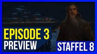 PREVIEW BREAKDOWN ♦ Episode 3  ♦ Der TOD ist da ! ♦ Game of Thrones Staffel 8 ❄🔥