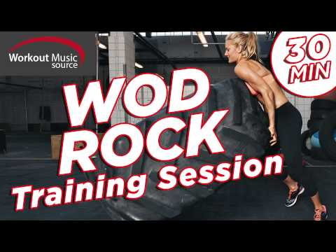 Workout Music Source // WOD Rock Training Session...