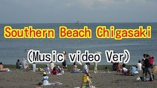 Southern Beach Chigasaki in Japan(Music video Ver)