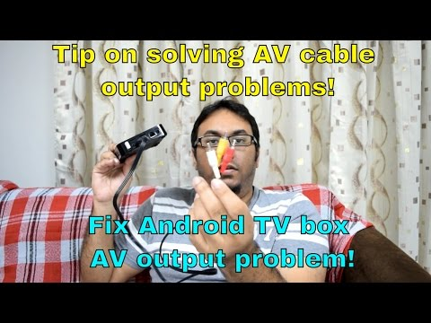 Tips on solving AV cable output on your Android TV box