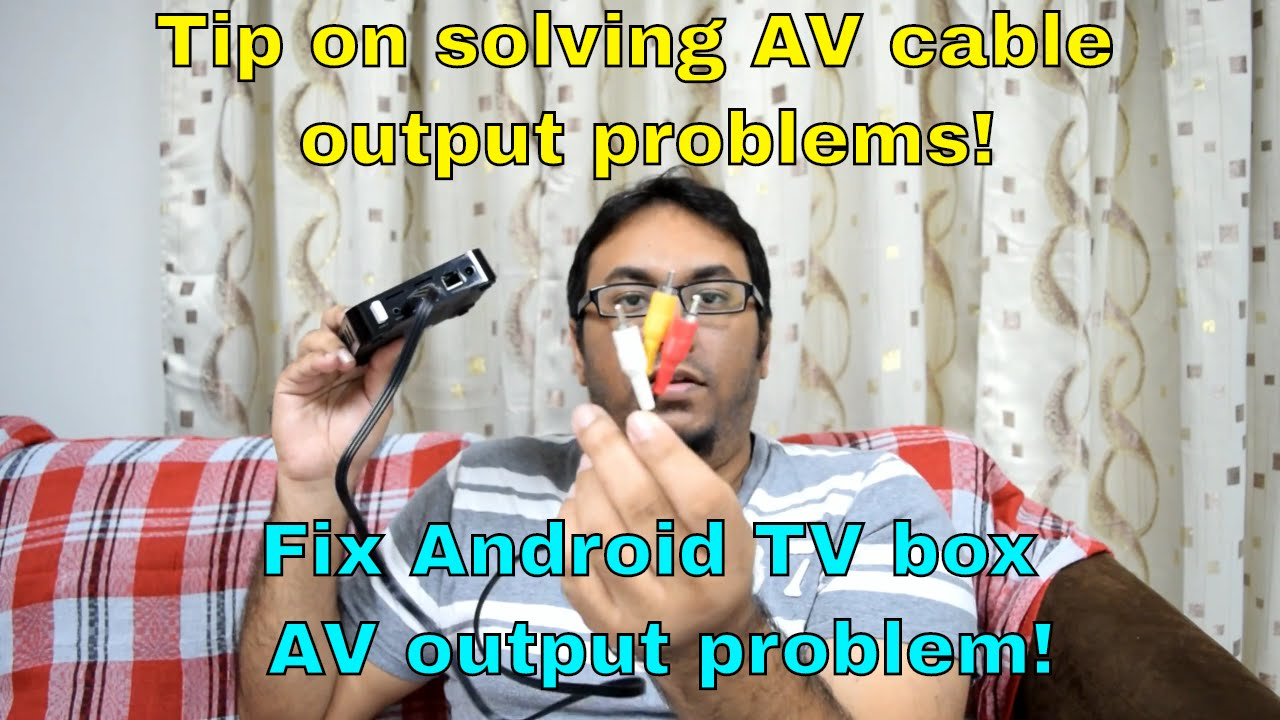 Tips On Solving Av Cable Output Your Android Tv Box Youtube Mono Amp To Sub Plus 4 Channel Speakers Wiring Diagram Www