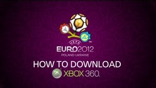How to Download UEFA EURO 2012 on Xbox 360