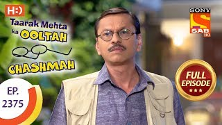 Taarak Mehta Ka Ooltah Chashmah - Ep 2375 - Full Episode - 5th January, 2018