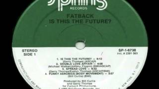Fatback - Is This The Future